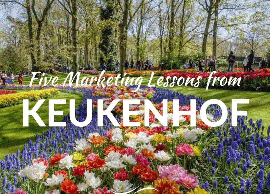 Five Marketing Lessons from Keukenhof