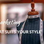 Marketing that suits your style