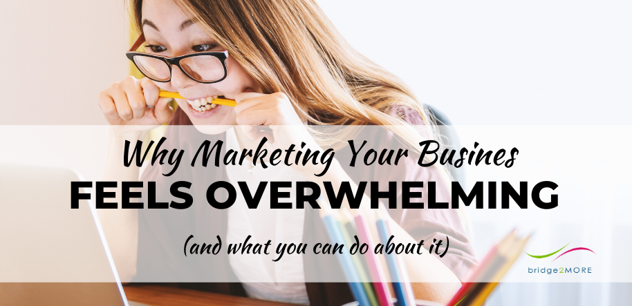 why-marketing-feels-overwhelming