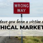 Have you been a victim of unethical marketing?