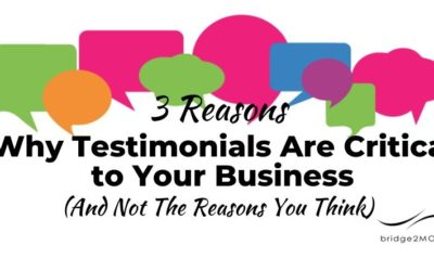 3 Reasons Why Testimonials Are Critical to Your Business (And Not The Reasons You Think)