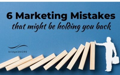 6 Marketing Mistakes That Might Be Holding You Back