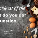 """The trickiness of the """"What do you do"""" question"""
