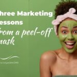 Three marketing lessons from a peel-off face mask