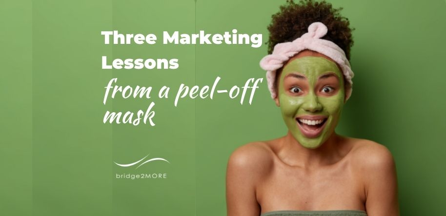 Three-Marketing_Lessons_from-a-peel-off-mask