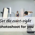 How to make sure you get the exact right photoshoot for you